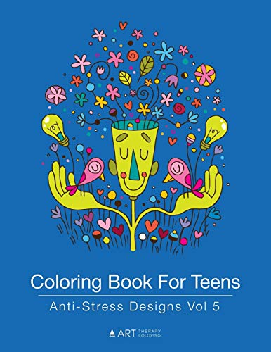 Coloring Book For Teens: Anti-Stress Designs Vol 5 (Best Budget Option)