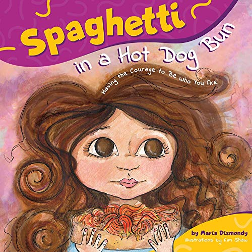 Spaghetti in a Hot Dog Bun: Having the Courage to Be Who You Are (Best Quality Option)